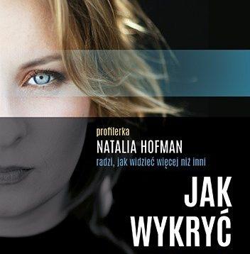 Jak wykryć kłamstwo.  Natalia Hofman